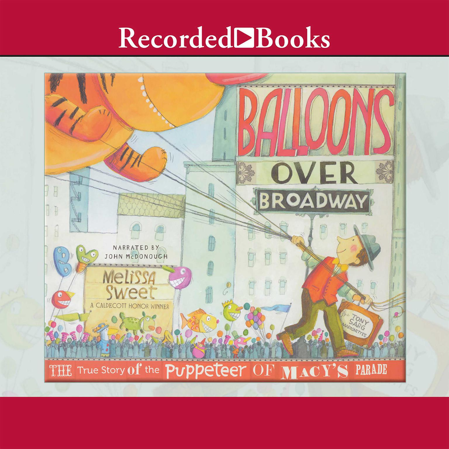 Printable Balloons Over Broadway: The True Story of the Puppeteer of Macy's Parade Audiobook Cover Art