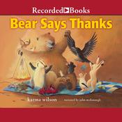 Bear Says Thanks, by Karma Wilson