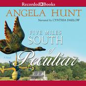 Five Miles South of Peculiar, by Angela Hunt