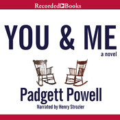 You & Me, by Padgett Powell