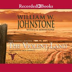The Violent Land Audiobook, by William W. Johnstone