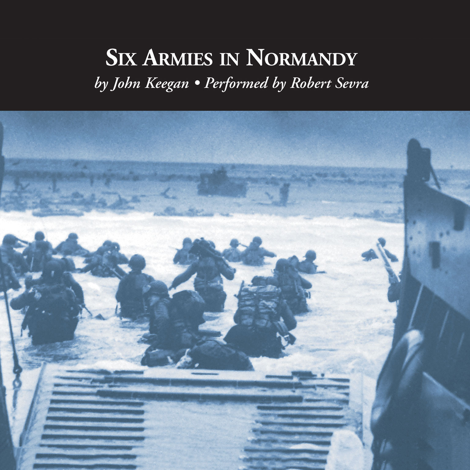 Printable Six Armies in Normandy: From D-Day to the Liberation of Paris, June 6th–August 25th, 1944 Audiobook Cover Art
