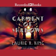Garment of Shadows: A novel of suspense featuring Mary Russell and Sherlock Holmes Audiobook, by Laurie R. King
