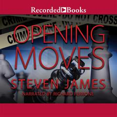 Opening Moves Audiobook, by Steven James