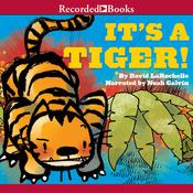 It's a Tiger! Audiobook, by David LaRochelle