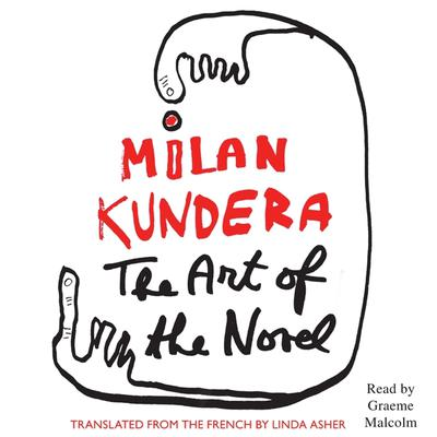 The Art of the Novel Audiobook, by Milan Kundera