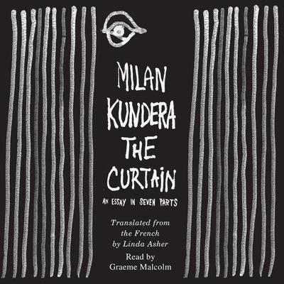 The Curtain: An Essay in Seven Parts Audiobook, by Milan Kundera