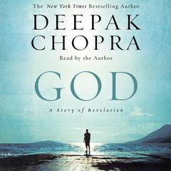 God: A Story of Revelation Audiobook, by Deepak Chopra