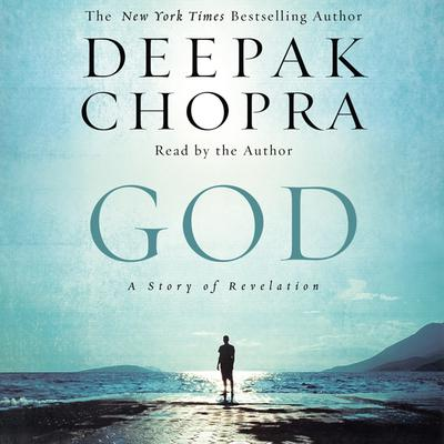 God: A Story of Revelation Audiobook, by Deepak Chopra