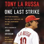 One Last Strike: Fifty Years in Baseball, Ten and a Half Games Back, and One Final Championship Season Audiobook, by Tony La Russa