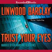 Trust Your Eyes, by Linwood Barclay