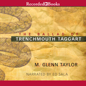 The Ballad of Trenchmouth Taggart Audiobook, by M. Glenn Taylor