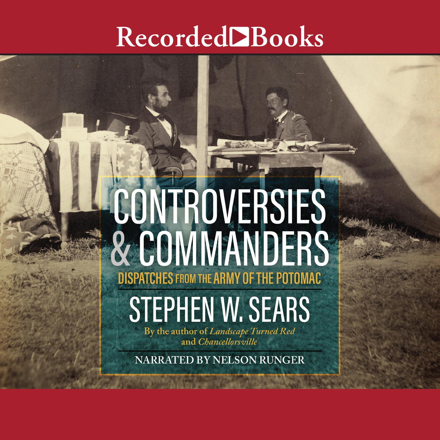 Printable Controversies and Commanders: Dispatches from the Army of the Potomac Audiobook Cover Art