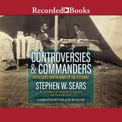 Controversies and Commanders: Dispatches from the Army of the Potomac Audiobook, by Stephen W. Sears