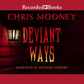 Deviant Ways Audiobook, by Chris Mooney