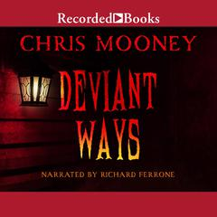 Deviant Ways Audiobook, by Chris Mooney
