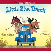 Little Blue Truck Audiobook, by Alice Schertle
