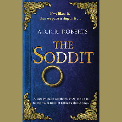 The Soddit: Or, Lets Cash in Again Audiobook, by A. R. R. R. Roberts