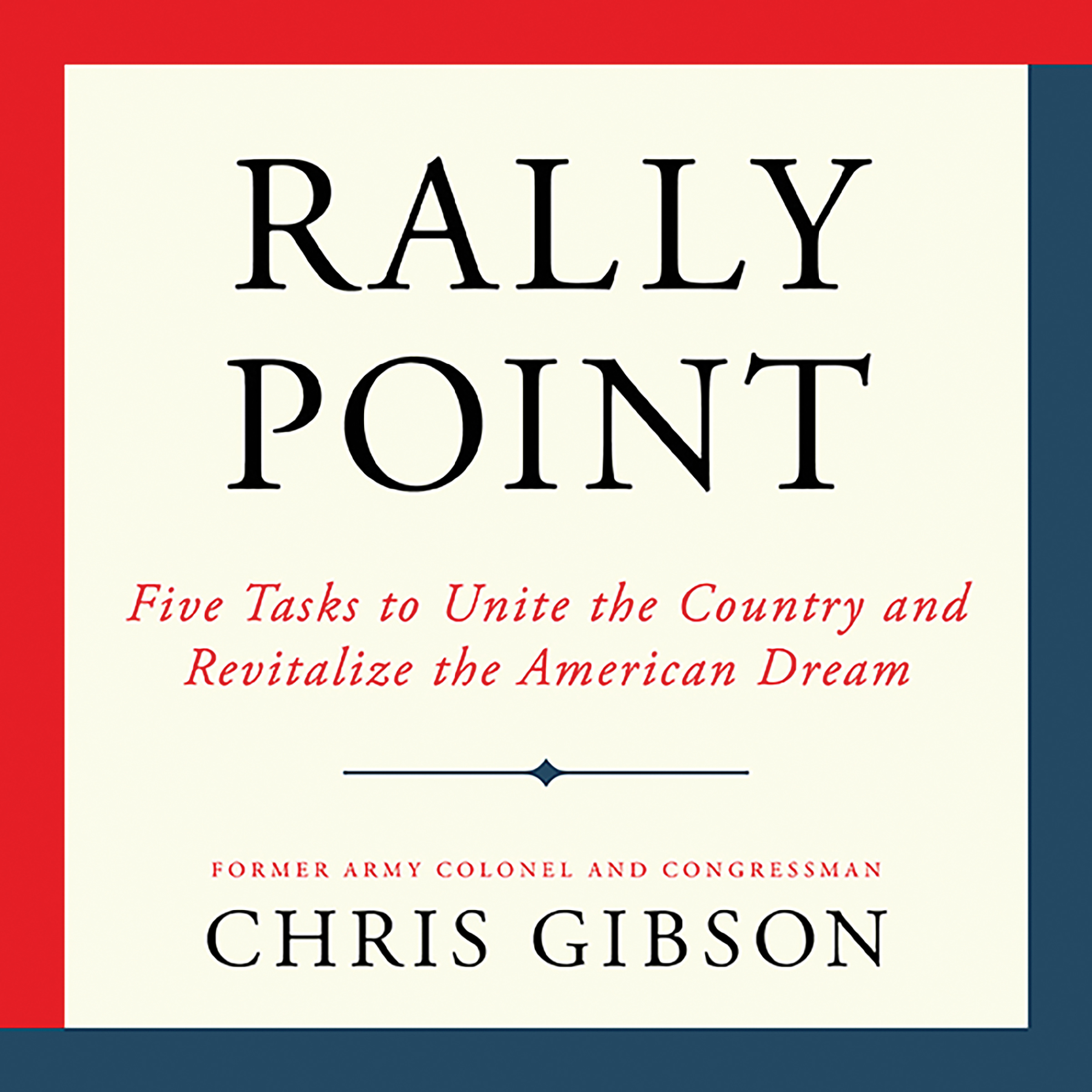 Printable Rally Point: Five Tasks to Unite the Country and Revitalize the American Dream Audiobook Cover Art