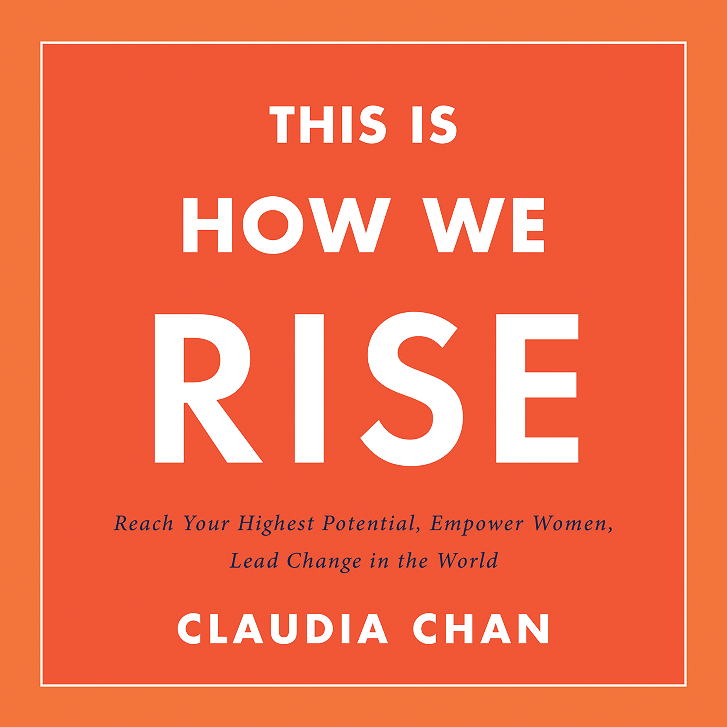 Printable This Is How We Rise: Reach Your Highest Potential, Empower Women, Lead Change in the World Audiobook Cover Art