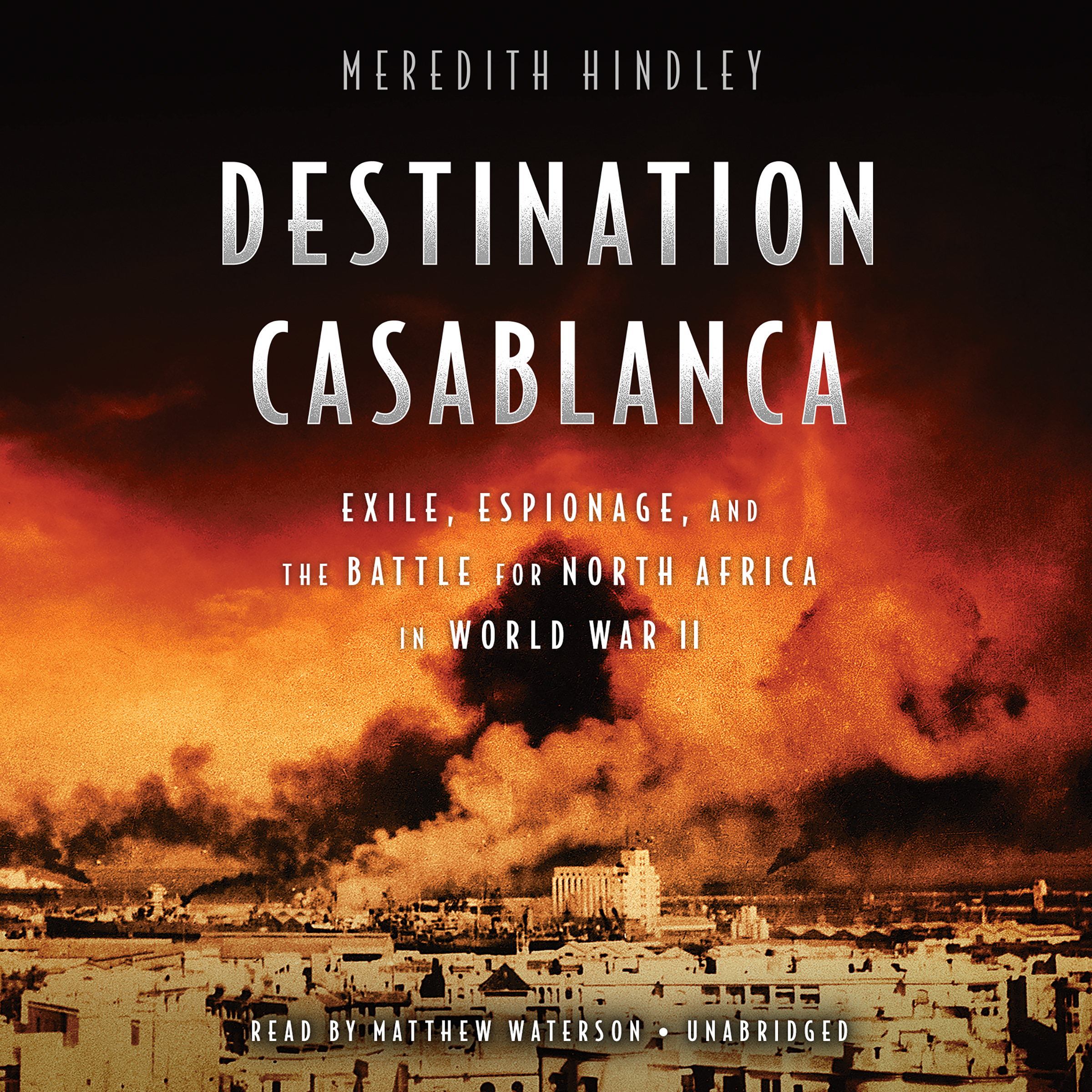 Printable Destination Casablanca: Exile, Espionage, and the Battle for North Africa in World War II Audiobook Cover Art