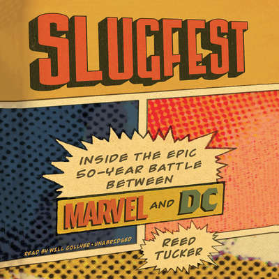Slugfest: Inside the Epic, 50-year Battle between Marvel and DC Audiobook, by Reed Tucker