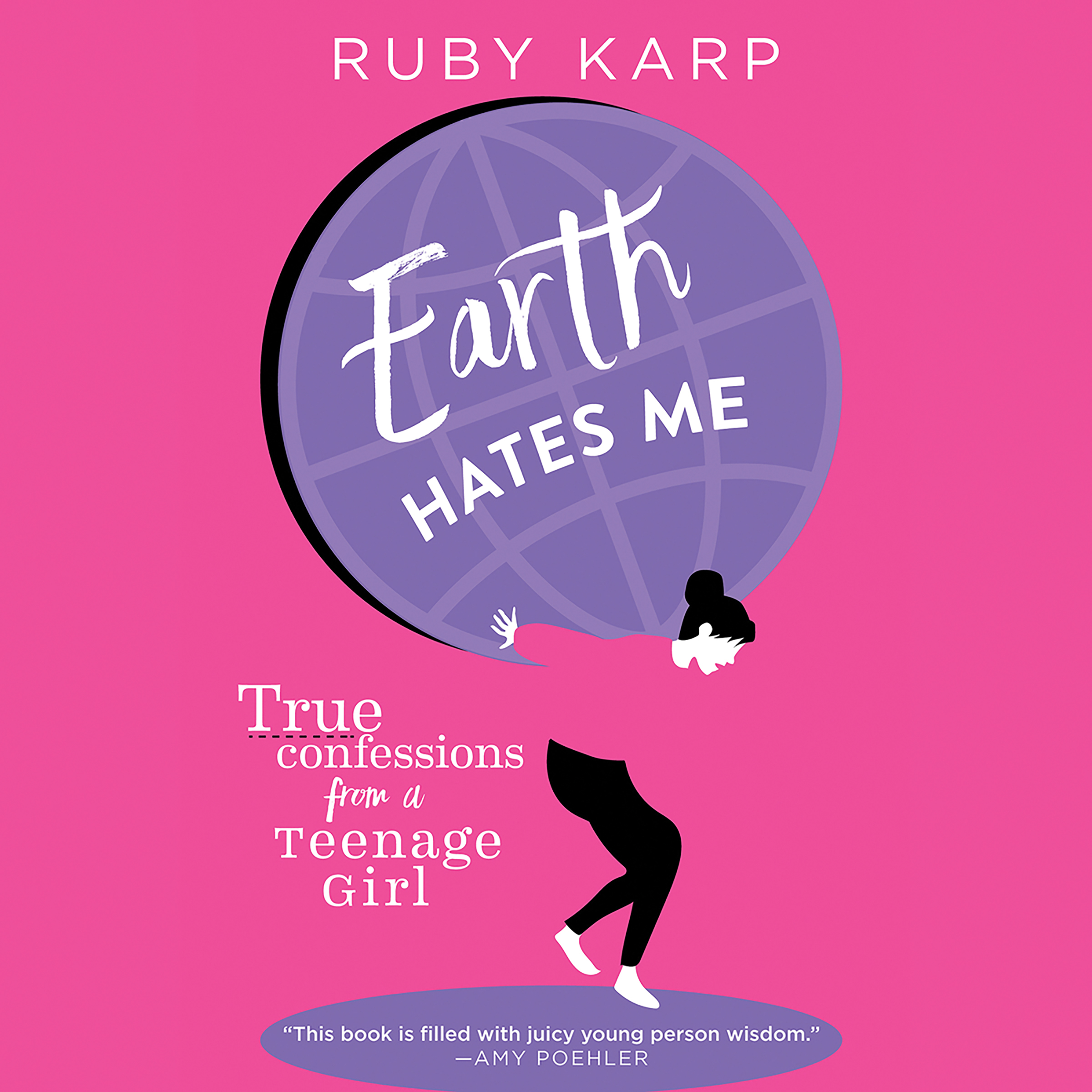 Printable Earth Hates Me: True Confessions from a Teenage Girl Audiobook Cover Art