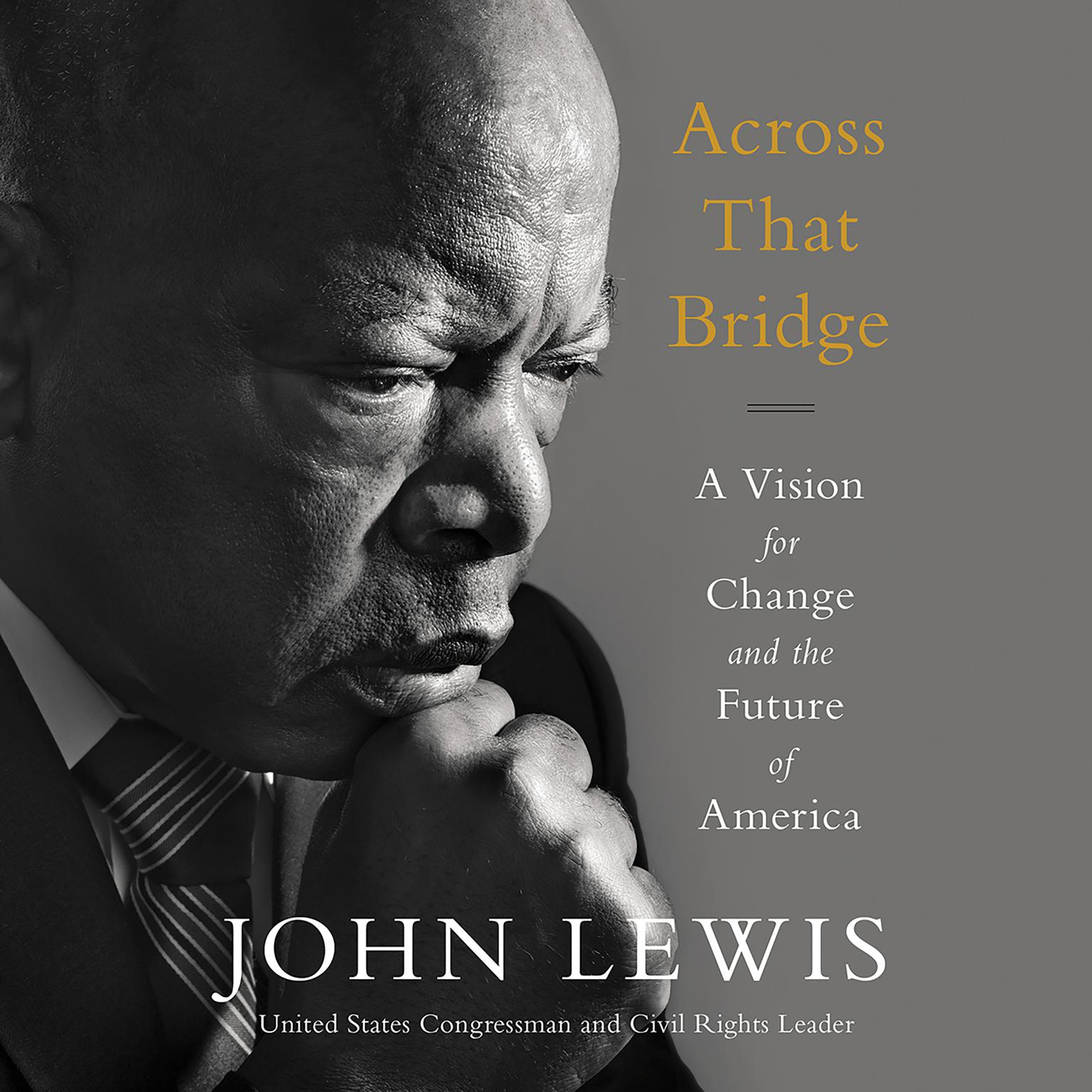 Printable Across That Bridge: A Vision for Change and the Future of America Audiobook Cover Art