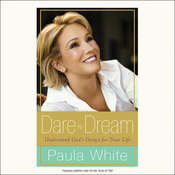 Dare to Dream: Understand Gods Design for Your Life Audiobook, by Paula White
