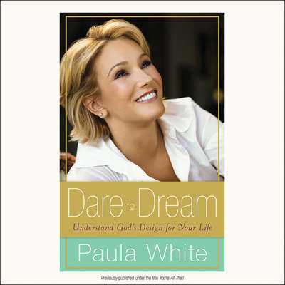 Dare to Dream: Understand God's Design for Your Life Audiobook, by