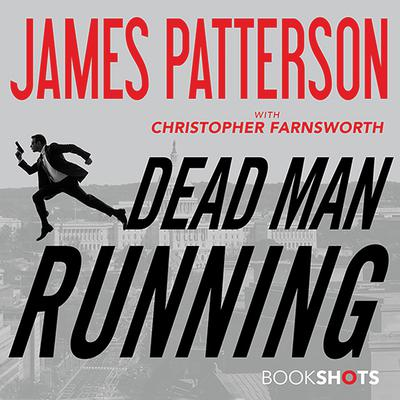 Dead Man Running Audiobook, by James Patterson
