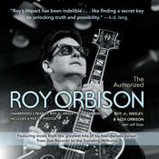 The Authorized Roy Orbison Audiobook, by Wesley Orbison, Roy Orbison, Alex Orbison