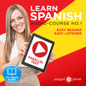 Learn Spanish - Easy Listener - Easy Reader - Parallel Text Audio Course No. 1 Audiobook, by Polyglot Planet