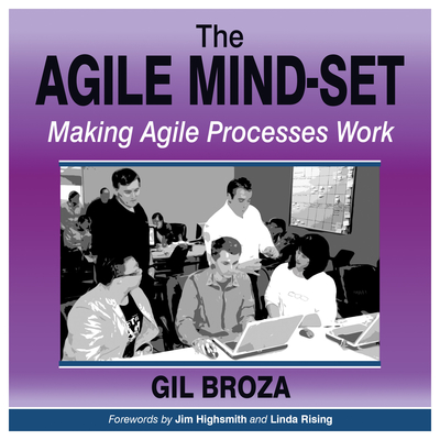 The Agile Mind-Set: Making Agile Processes Work Audiobook, by Gil Broza