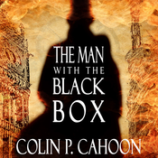 The Man with the Black Box Audiobook, by Colin P. Cahoon