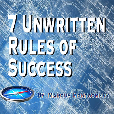 7 Un-Written Rules of Success Audiobook, by Marcus Montgomery