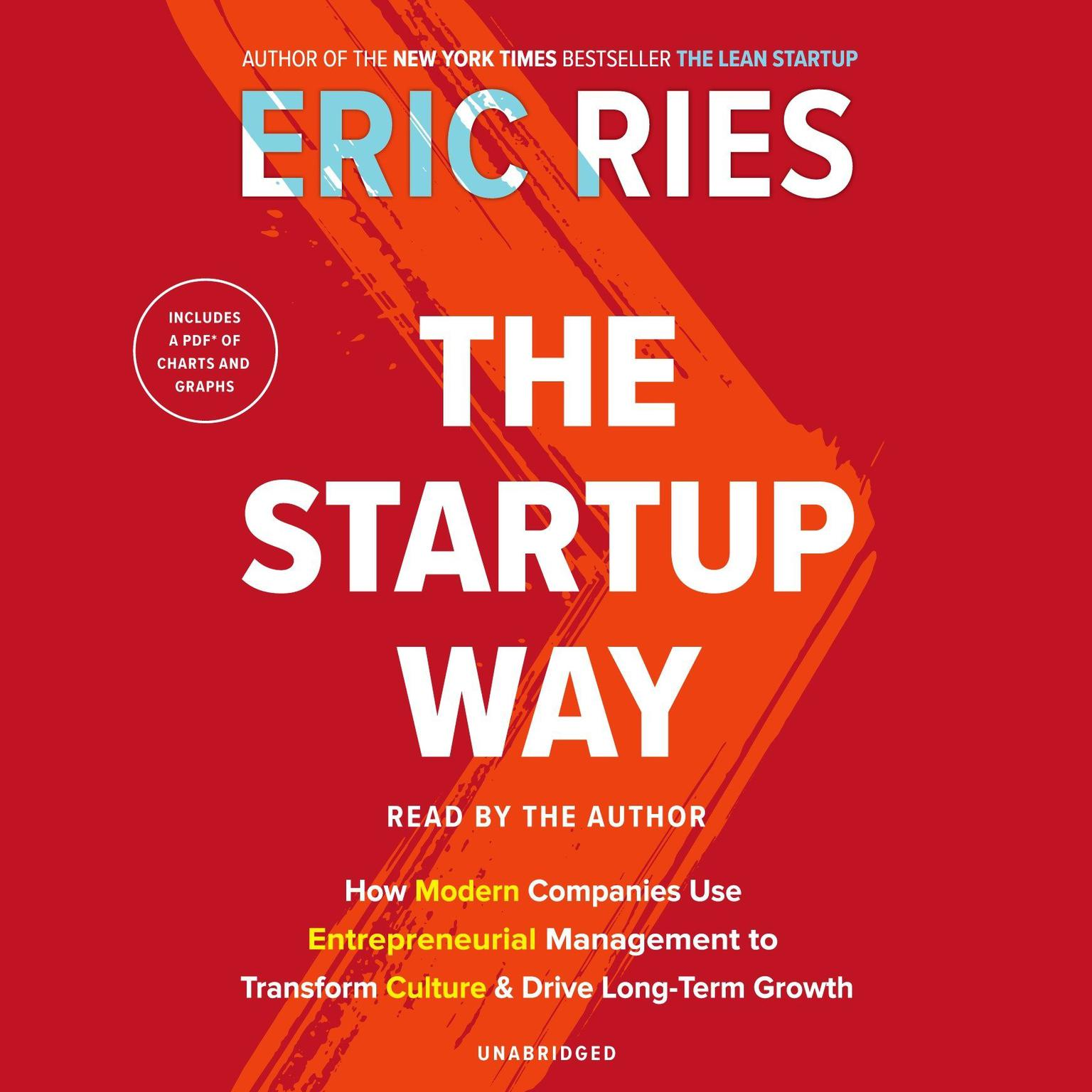 Printable The Startup Way: How Modern Companies Use Entrepreneurial Management to Transform Culture and Drive Long-Term Growth Audiobook Cover Art