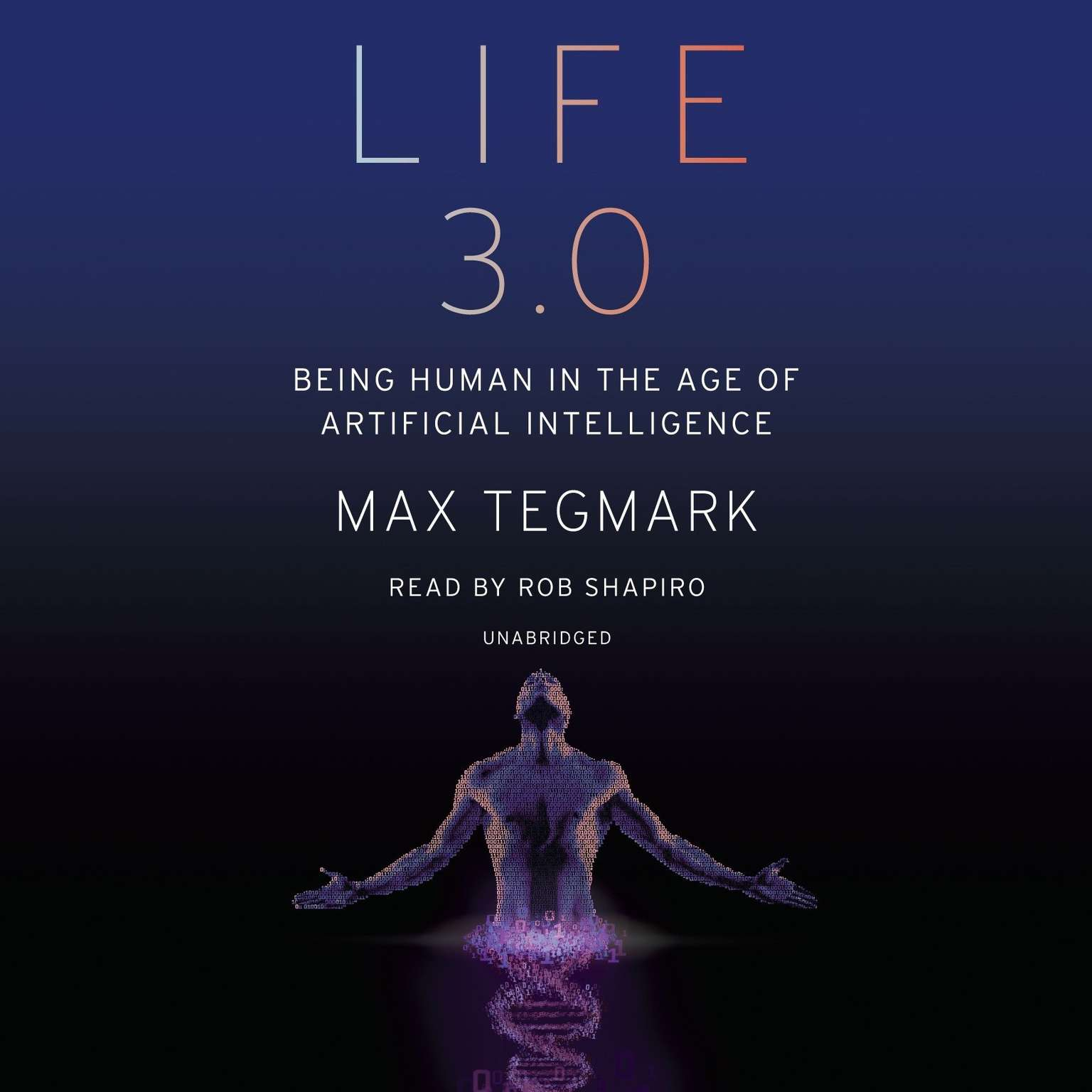Life 3.0: Being Human in the Age of Artificial Intelligence Audiobook, by Max Tegmark