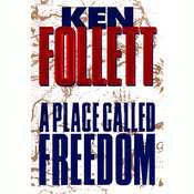 A Place Called Freedom, by Ken Follett
