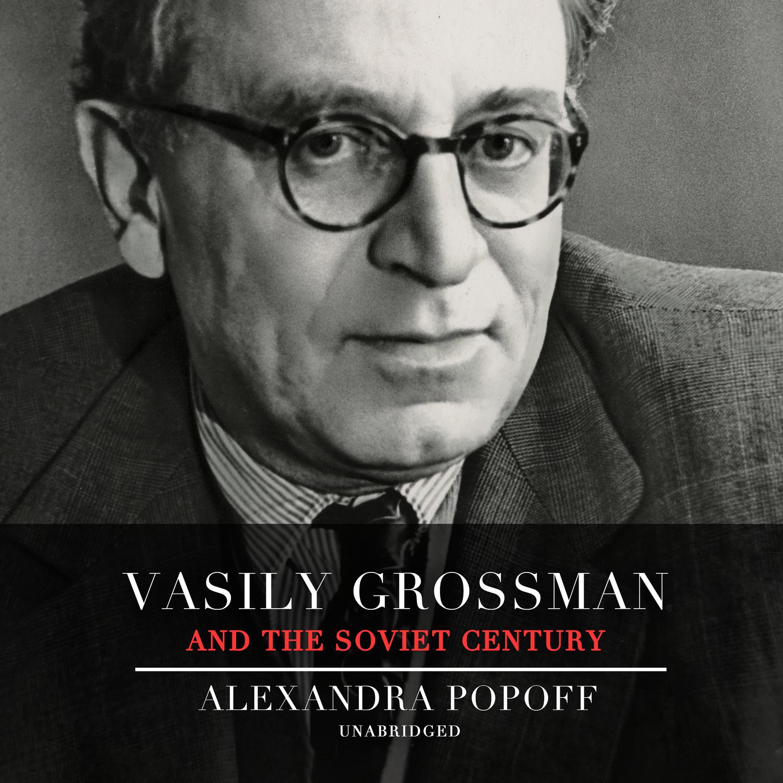 Printable Vasily Grossman and the Soviet Century: Vasily Grossman's Life, Art, and Times Audiobook Cover Art