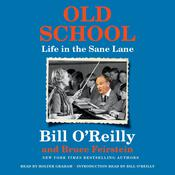 Old School: Life in the Sane Lane Audiobook, by Bill O'Reilly, Bruce Feirstein