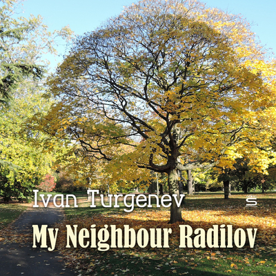 My Neighbour Radilov Audiobook, by Ivan Turgenev