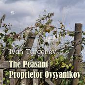 The Peasant Proprietor Ovsyanikov Audiobook, by Ivan Turgenev