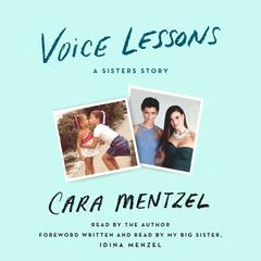 Voice Lessons: A Sisters Story Audiobook, by Cara Mentzel