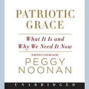Patriotic Grace Audiobook, by Peggy Noonan