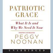 Patriotic Grace Audiobook, by Peggy Noonan