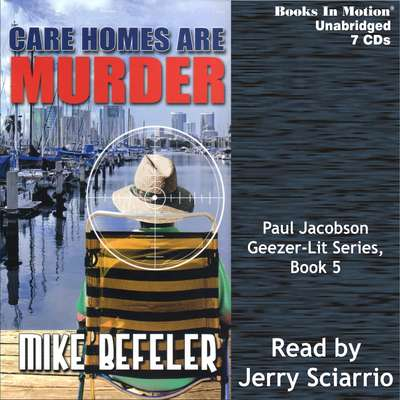 Care Homes Are Murder: Geezer-Lit Paul Jacobson Mystery, book 5 Audiobook, by Mike Befeler