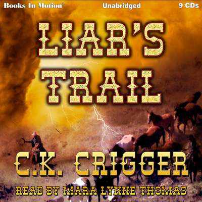 Liars Trail Audiobook, by C. K. Crigger