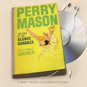 The Case of the Blonde Bonanza Audiobook, by Erle Stanley Gardner