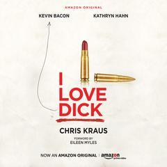I Love Dick Audiobook, by Chris Kraus